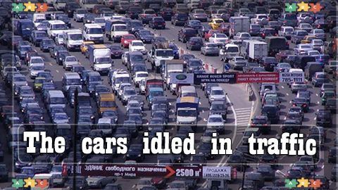 1 The cars IDLED in traffic
