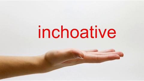 1Inchoative