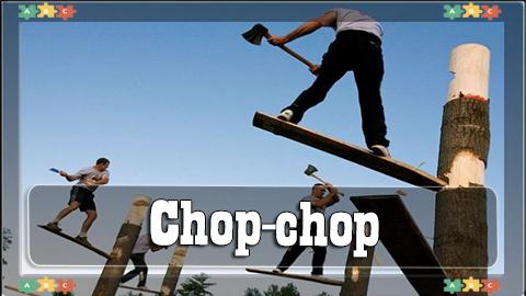 3 Chop-chop