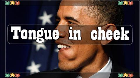 5 Tongue in cheek