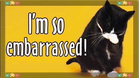 8 Feel embarrassed