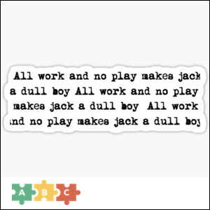 puzzle_all_work_and_no_play