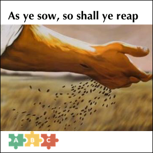 puzzle_as_ye_sow_so_shall_ye_reap