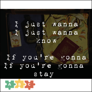 puzzle_just_wanna_know_if_you_are_gonna_stay